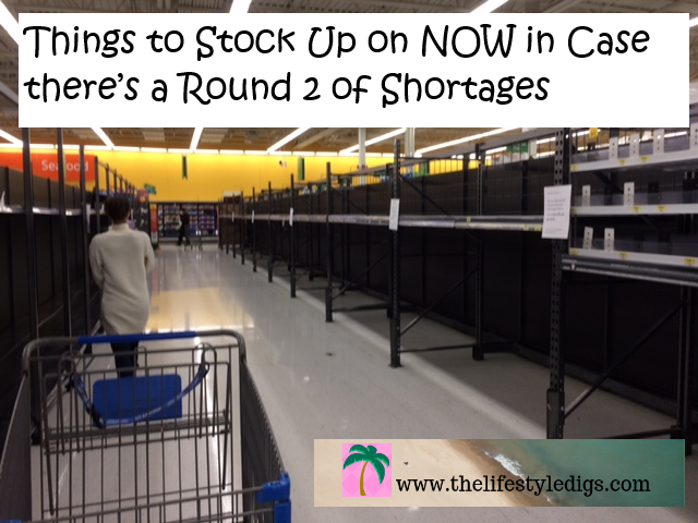 Things to Stock Up on NOW in Case there's a Round 2 of Shortages