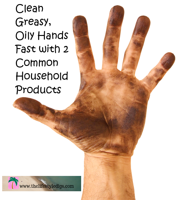 Clean  Greasy, Oily Hands Fast with 2 Common Household Products