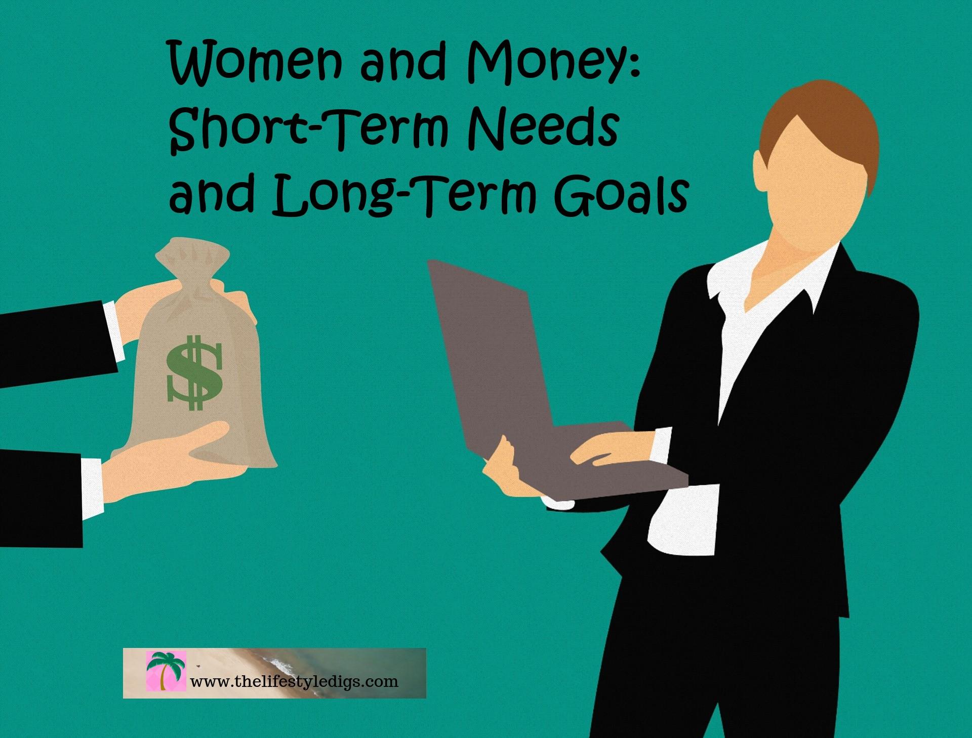Women and Money: Short-Term Needs and Long-Term Goals