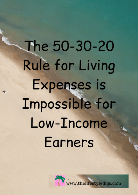 The 50-30-20 Rule for Living Expenses is Impossible for Low-Income Earners