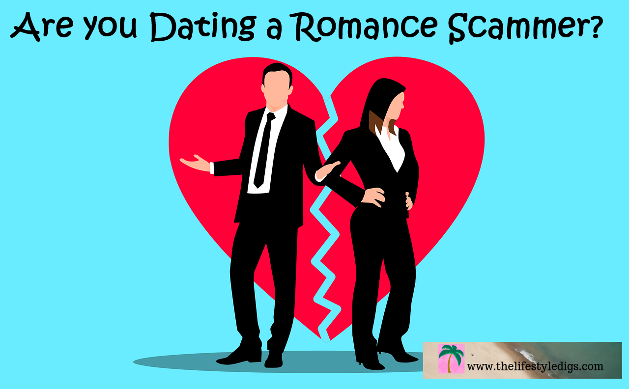 Are you Dating a Romance Scammer?