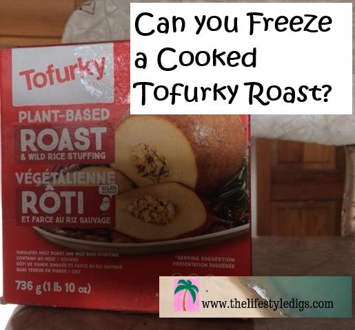 Can you Freeze a Cooked Tofurky Roast?