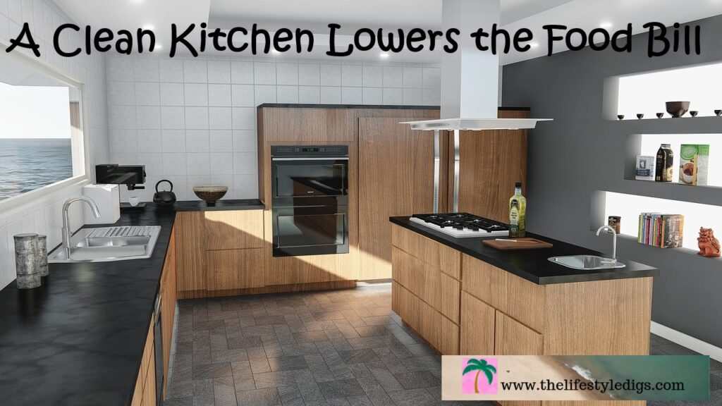 A Clean Kitchen Lowers the Food Bill