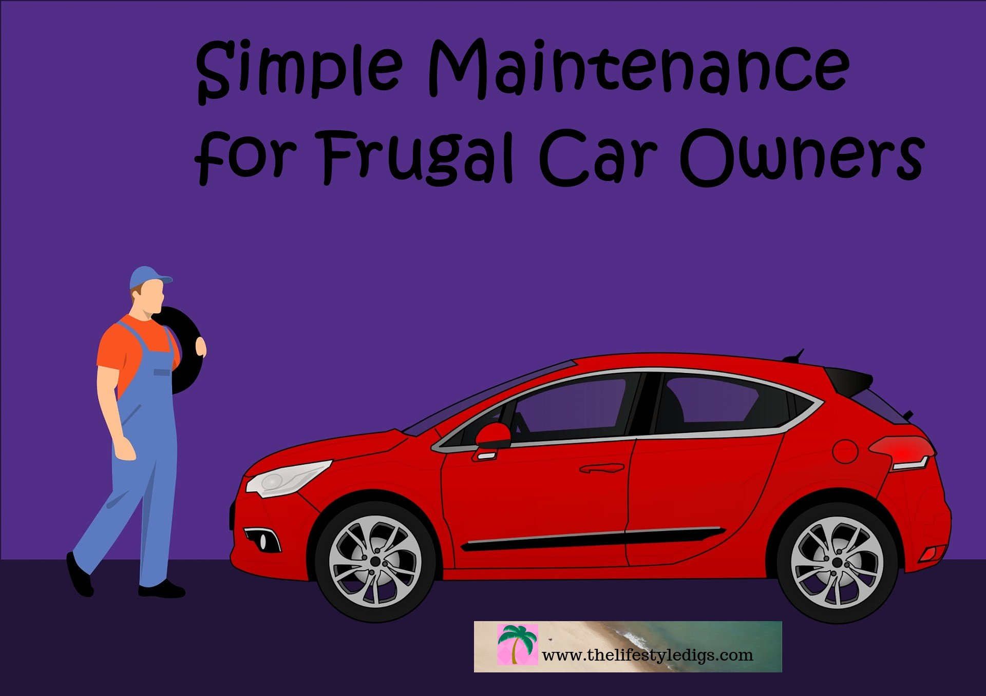Simple Maintenance for Frugal Car Owners