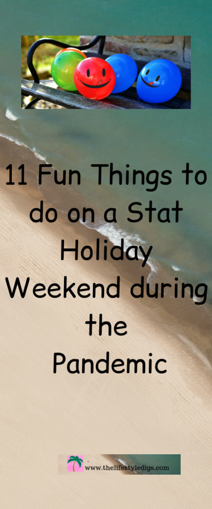 11 Fun Things to do on a Stat Holiday Weekend during the Pandemic