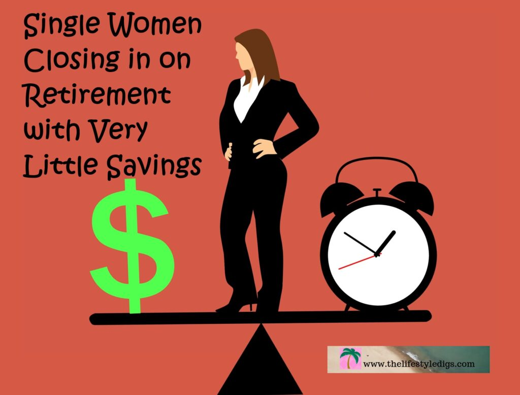 Single Women Closing in on Retirement with Very Little Savings