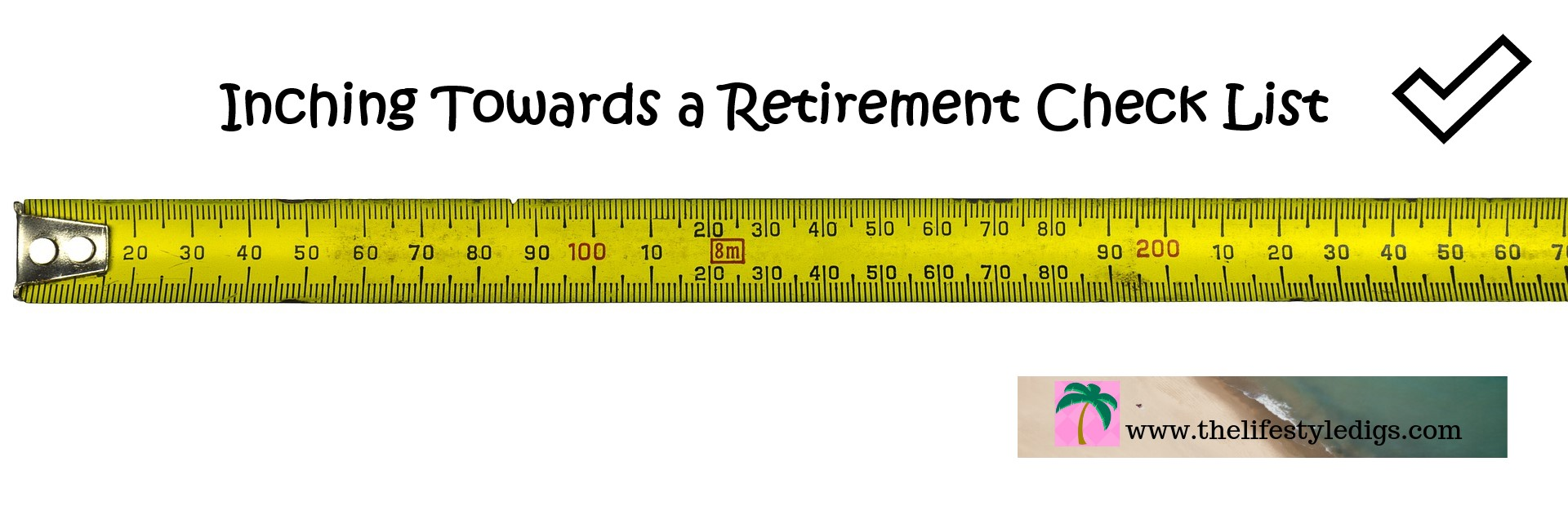 Inching Towards a Retirement Check List