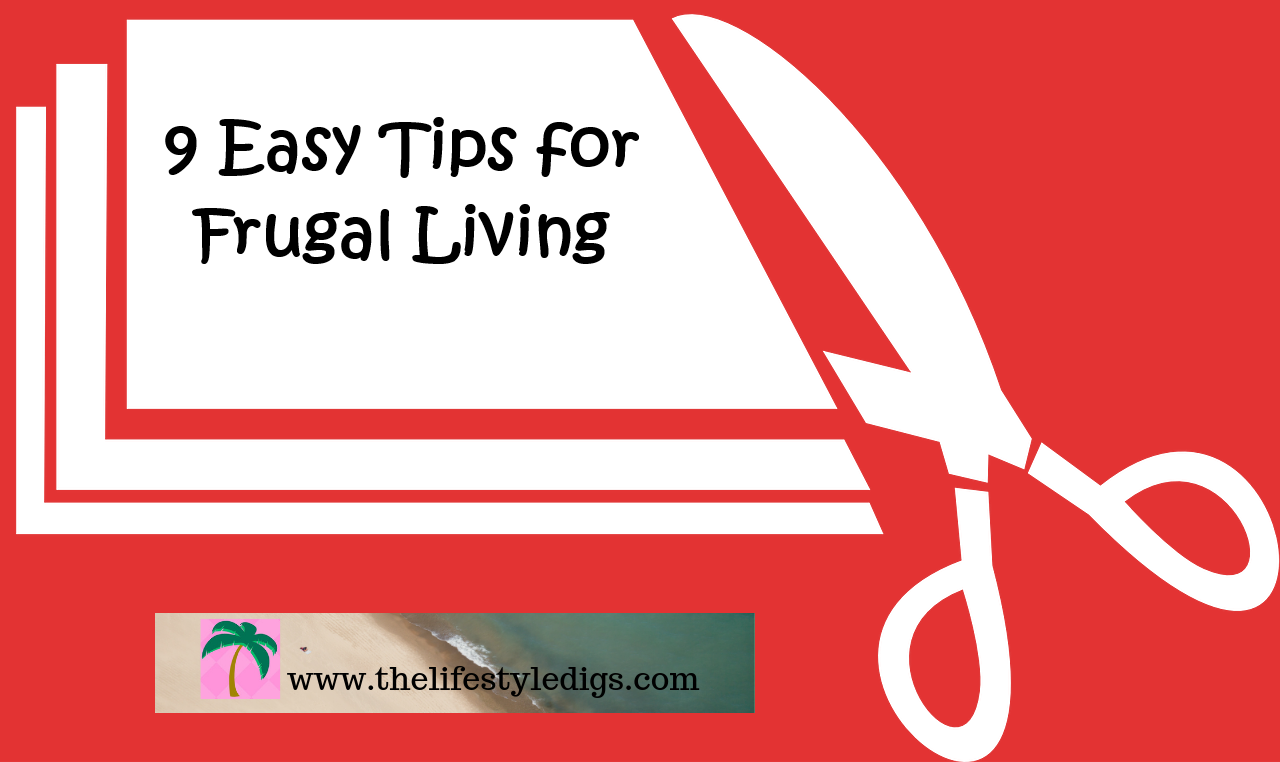 9 Easy Tips for Frugal Living
